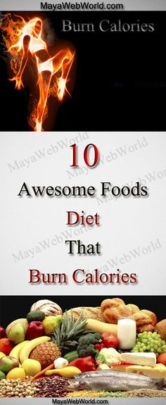 10 Awesome Foods Diet That Burn Calories – MayaWebWorld