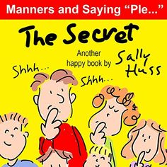 """Children's Books: THE SECRET (Fun Bedtime Story/Picture Book About Manners and Saying """"Please"""" for Beginner Readers, Ages 2-7) (Happy Children's Series 3) - Kindle edition by Sally Huss."""