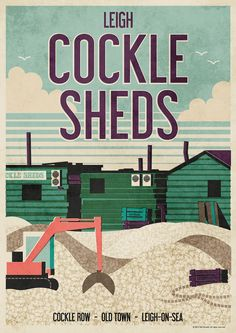 For my poster celebrating my local area, I have returned to my home town of Leigh-on-Sea, and created a poster featuring the famous Cockle Sheds. Seaside Beach, Beach Huts, Essex England, Leigh On Sea, Visit Britain, Tourism Poster, Railway Posters, Surf Shack, Art Deco Posters