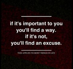 You'll find a way if it's important.
