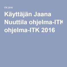 Käyttäjän Jaana Nuuttila ohjelma-ITK 2016