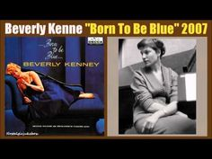 Beverly Kenney - Born to Be Blue - YouTube
