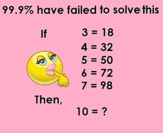 Only For Genius Math Puzzles Problems With Answer and Solutions  Answer :- 200 Solution:- I See Pattern, 3 = 18 ( 3 * 6 = 18 ) 4 = 32 ( 4 * 8 = 32 ) 5 = Brain Teasers Riddles, Brain Teasers For Kids, Logic Math, Math Humor, Mind Puzzles, Maths Puzzles, Tricky Questions, Math Questions, Impossible Riddles