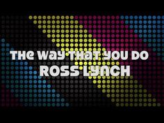Lyrics to The Way That You Do by Ross Lynch (Austin Moon) on Disney's Austin and Ally. Song belongs to Disney. Austin Moon, Austin And Ally, Ross Lynch, Disney Channel, Don't Forget, Music Videos, Lyrics, Tv Shows, Feels