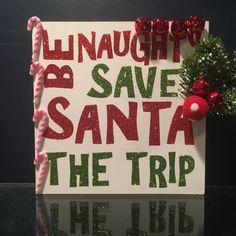 funny naughty santa sign, funny naughty Christmas gift, Be Naughty, Christmas wall decor, holiday decoration, funny Christmas art, gift by Bedotted on Etsy