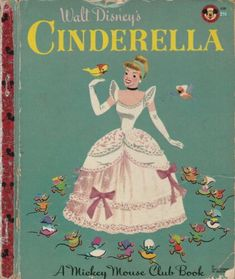 Walt Disney's Cinderella 1950 A Mickey Mouse Club Little Golden Book Walt Disney Cinderella, Walt Disney Mickey Mouse, Disney Gift, Mickey Mouse Club, Shape Books, Walt Disney Studios, Little Golden Books, Book Projects, Vintage Children's Books