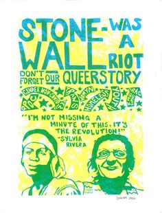 Stonewall was a riot. Don't forget our queerstory.  By Chucha, 2012