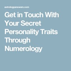 Get in Touch With Your Secret Personality Traits Through Numerology Numerology Compatibility, Numerology Calculation, Numerology Numbers, Leadership Personality, Meaning Of Life, Life Purpose, Motivate Yourself, Astrology