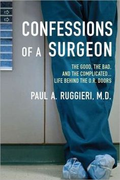 confessions of a surgeon - I want to read this someday!