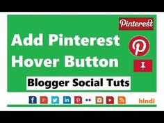 Add Pinterest Hover Button To Blogger Images - Hindi Urdu