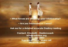 Are you in a Soulmate Relationship? Call for a gentle Intuitive coaching session: 971-252-2063 http://www.redlotus.org
