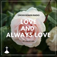 Love and Always Love  Listen to Cross Roads Radio TODAY!