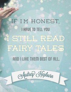 """I still read fairy tales"" Audrey Hepburn #AudreyHepburn"