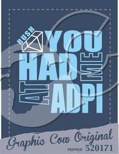 You had Me at ADPi diamond rush #grafcow