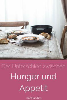 Der Unterschied zwischen Hunger und Appetit. ......... Hunger, Appetit, Low Carb, Ernährung, gesunde Ernährung, gesund essen, gesund leben, healthy, food, essen, gesunder Lifestyle, Healthy lifestyle, hunger Sprüche, Appetitlosigkeit, Appetit anregen, gesunde Ernährung abnehmen, foodblog, gesundheitsblog, fett verbrennen, fett verlieren, Heißhunger, Heißhunger vermeiden, Heißhunger Tipps