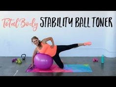 Total Body Stability Ball Toning • The Live Fit Girls