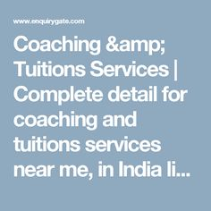 Coaching & Tuitions Services | Complete detail for coaching and tuitions services near me, in India like coaching tuitions services, coaching courses, coaching classes, online coaching course, online tuition, online coaching classes, iit jee coaching, home tuition