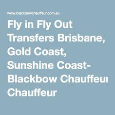 Fly in Fly Out Transfers Brisbane, Gold Coast, Sunshine Coast- Blackbow Chauffeur