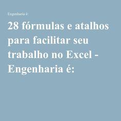 28 fórmulas e atalhos para facilitar seu trabalho no Excel - Engenharia é: