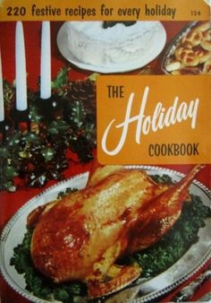 The Holiday Cookbook Culinary Arts Institute Vintage Holiday.- The Holiday Cookbook Culinary Arts Institute Vintage Holiday Recipes Hot Spiced Cider, Roast Lamb Leg, Vintage Holiday, Vintage Thanksgiving, Vintage Cookbooks, Roasted Turkey, Cookbook Recipes, Vintage Recipes, Food Festival
