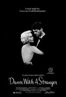 Dance with a Stranger is a 1985 British drama based on the true story of Ruth Ellis, the last woman to be hanged in Britain in the 1950s, This moving biographical British film won critical acclaim, and brought particular notice to the careers of both Miranda Richardson as Ruth Ellis and Rupert Everett as her lover David Blakely. Also starring Ian Holm as Desmond Cussen her wealthy admirer.