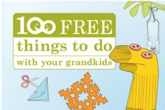 100 Free Things to Do with Your Grandkids (or Kids) from Grandparents.com. This link will download a FREE PDF http://www.grandparents.com/binary-data/Grandparents.com_100FREEThings.pdf  This site is chock full of ideas on how to be a great (as in involved / loving, etc) Grandparent