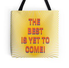 'The best is yet to come!' Hardcover Journal by Ioan Rosca Nastasescu The Best Is Yet To Come, Are You The One, Positive Messages, Back To Black, Laptop Sleeves, Duvet Covers, Positivity, Neon Signs, Throw Pillows