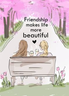 Friendship makes life more beautiful. ~✿ yes ✿~