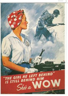 WWII poster http://www.pritzkermilitarylibrary.org/Home/Shes-a-WOW.aspx