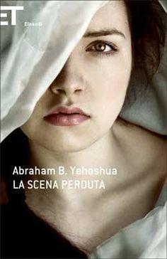 Abraham B. Yehoshua, La scena perduta, Super ET - DISPONIBILE ANCHE IN EBOOK