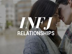 INFJ Relationships - How the INFJ personality meshes with each Myers Briggs type.