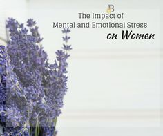 The Impact of Mental and Emotional Stress on Women