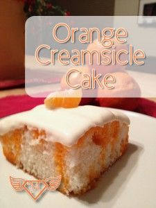 Orange Creamsicle Cake...Looking for the best recipe
