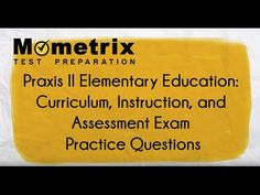 Praxis II Elementary Education: Curriculum, Instruction, and Assessment Exam Practice Questions