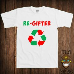 fcb4d928e Funny Christmas T-shirt Re-gifter Tshirt Tee Shirt Gift For Mom Dad Sister  Holiday Gift Present Elf Elves Family Santa Clause Xmas Merry