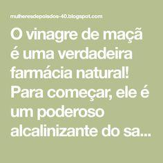 O vinagre de maçã é uma verdadeira farmácia natural! Para começar, ele é um poderoso alcalinizante do sangue, melhorando a nossa saúde...