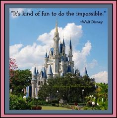Walt Disney do impossible quote via FlowingWithChange.com
