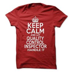 Keep Calm And Let Quality Control Inspector Handle It T Shirts, Hoodie