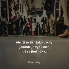 Peter May, Motivation, Author, Inspiration