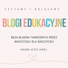 Bloi edukacyjne Polish Language, Languages Online, School Hacks, School Tips, Teaching Tips, Preschool, About Me Blog, Teacher, Science