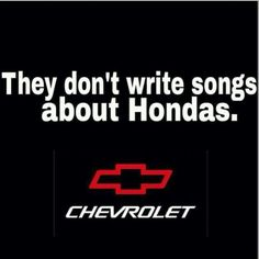 Chevy! <3. I will give fords the credit for some of the songs since it's a 50/50 split