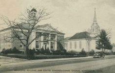 Manchester, Connecticut, USA - Municipal Building and Center Congregational Church, Manchester, Conn.
