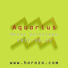 Aquarius Money horoscope for 2017-10-29: Your ambitions aren't enough to drive your financial train forward. But don't let your lack of advancement slow down your feelings. Stay in high gear until the slump is over..aquarius #Finances,Money,&LackThereOf