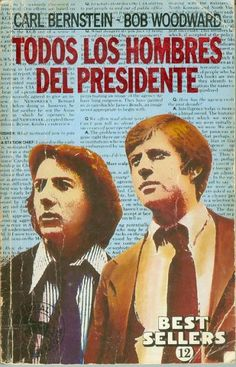 Escrito por Carl Bernstein y Bob Woodward, dos de los periodistas de The Washington Post que investigaron el escándalo Watergate.