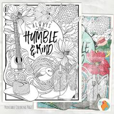 Printable Coloring Page - Always Stay Humble and Kind Country Girl!  This original creation features a quote from a popular country music song, cowboy boots, a guitar, cowboy hat, rope, cute little bird- because what coloring page is complete without a cute little bird? $1.50