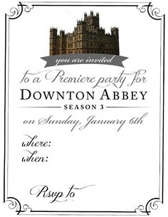 My Sister's Suitcase: Downton Abbey Party Invitation Printable and other ideas @Katie Anderson we should have a Downton Abby party!