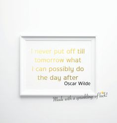 MATERIALS & SIZES Materials used: Art paper, premium inks, Gold/Silver foil.  Size A: 127 x 178 mm (5 x 7 inches) = €5.95 Size B: A4 (210 x 297 Witty Quotes, Funny Quotes, Inspirational Quotes, Till Tomorrow, Gold Foil Print, Luck Of The Irish, A4, Letter Board, Paper