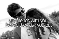 Please? I'd be nice if you befriended me before touching me, hitting on me, kissing me, or asking me out..