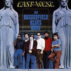 """""""East West"""" Elektra) by The (Paul) Butterfield Blues Band. Their second LP. Their last LP with Mike Bloomfield before he left to form The Electric Flag. Contains """"Mary, Mary"""" written by Michael Nesmith. Al Kooper, Paul Butterfield, Mike Bloomfield, Michael Nesmith, Rock Album Covers, Best Albums, Top Albums, The Monkees, Lp Cover"""