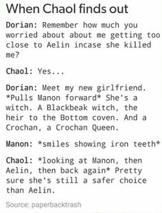 Creds to paperbacktrash on tumblr. Lmao when Chaol finds out.